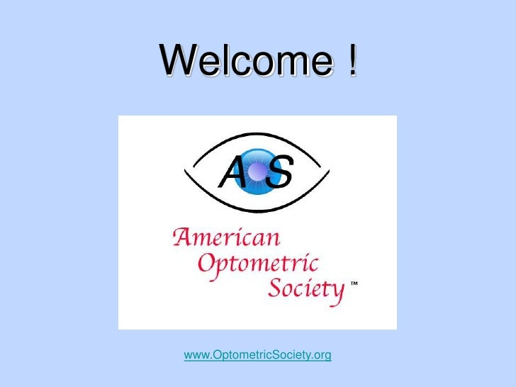 Welcome !<br />www.OptometricSociety.org<br />