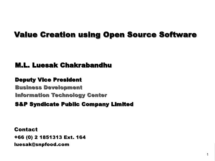 Value Creation using Open Source Software   M.L. Luesak Chakrabandhu  Deputy Vice President Business Development Informati...