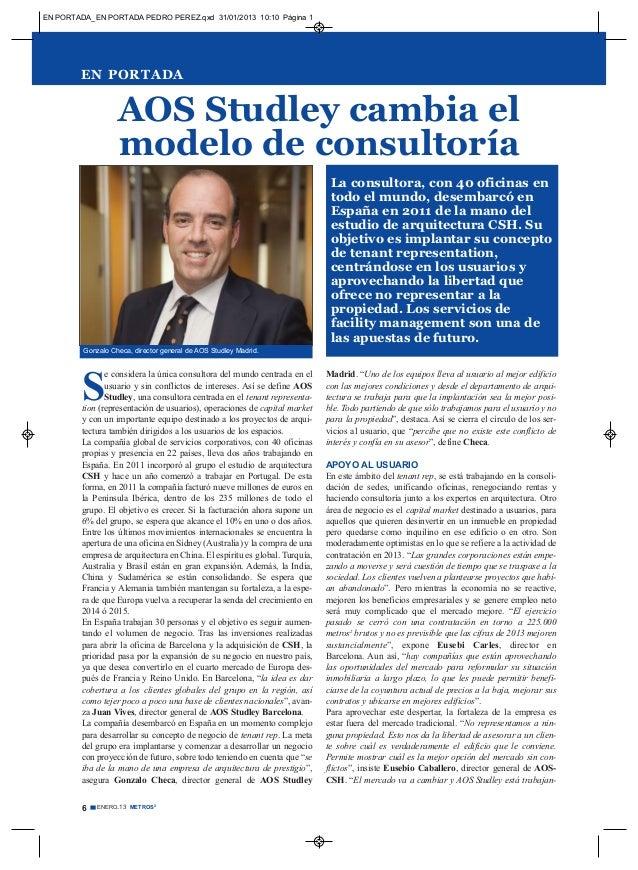 EN PORTADA_EN PORTADA PEDRO PEREZ.qxd 31/01/2013 10:10 Página 1        EN PORTADA                   AOS Studley cambia el ...