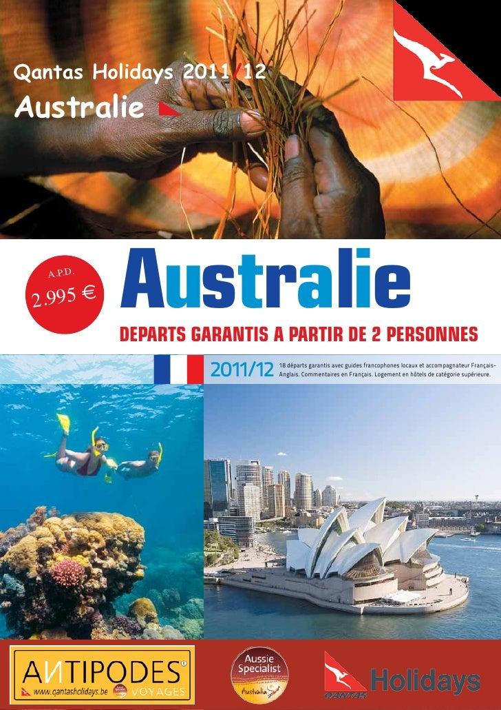 Qantas Holidays 2011/12Australie   A.P.D. 2.995 e    australie            DEparts Garantis a partir DE 2 pErsonnEs        ...