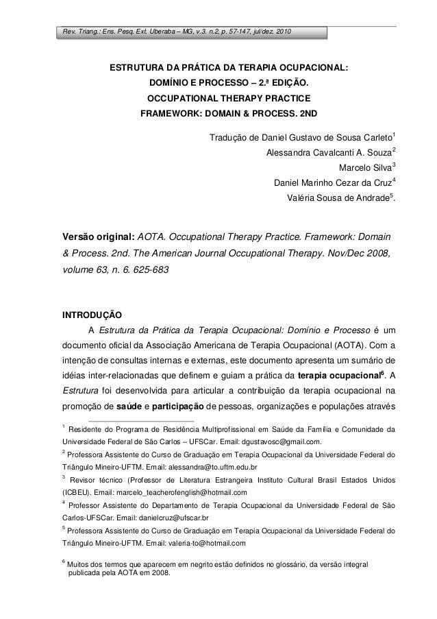 Rev. Triang.: Ens. Pesq. Ext. Uberaba – MG, v.3. n.2, p. 57-147, jul/dez. 2010 ESTRUTURA DA PRÁTICA DA TERAPIA OCUPACIONAL...