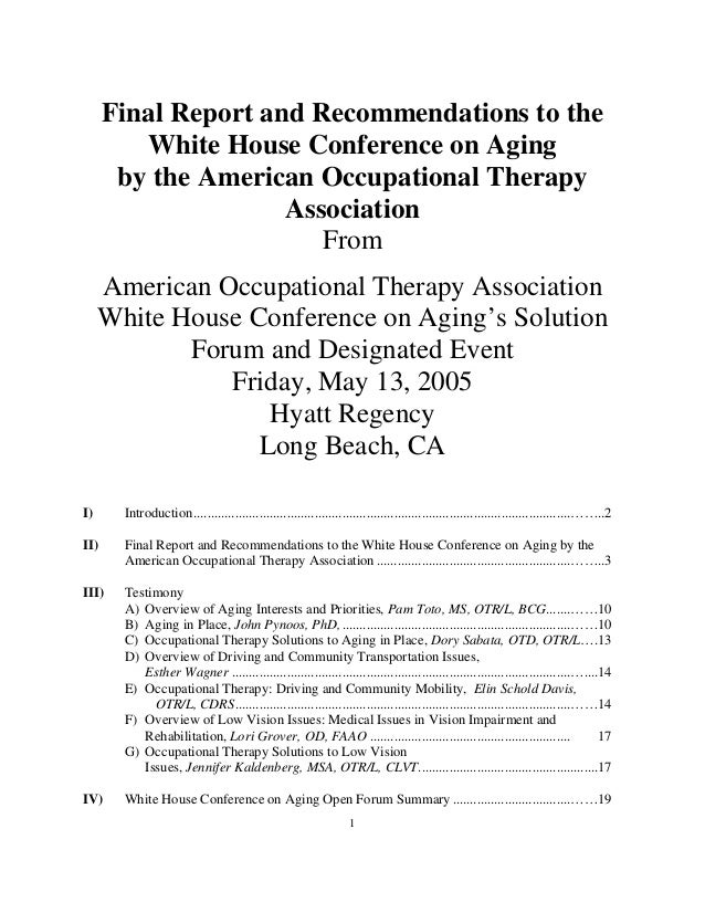 1 Final Report and Recommendations to the White House Conference on Aging by the American Occupational Therapy Association...