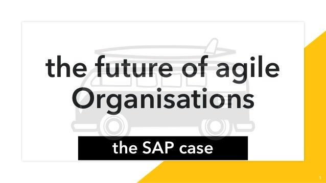 the future of agile Organisations the SAP case 1