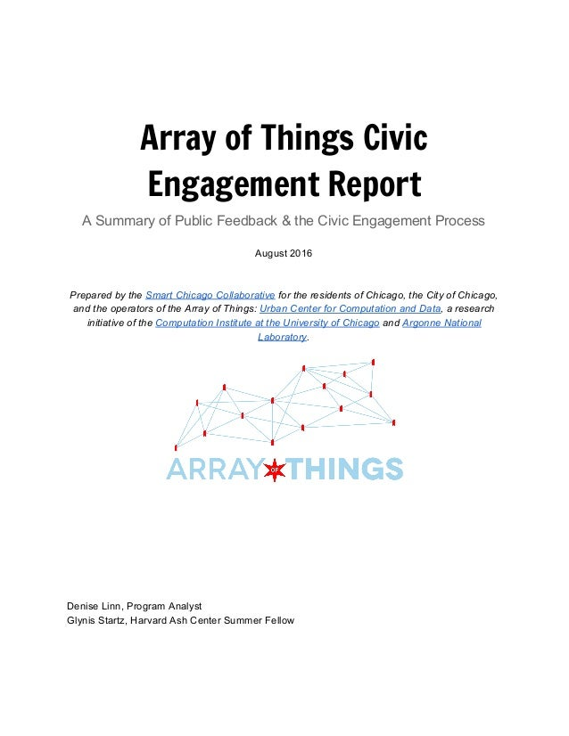 Array of Things Civic Engagement Report A Summary of Public Feedback & the Civic Engagement Process   August 2016 ...