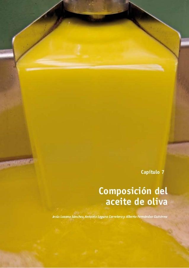 Capítulo 7 Composición del aceite de oliva Jesús Lozano Sánchez, Antonio Segura Carretero y Alberto Fernández Gutiérrez