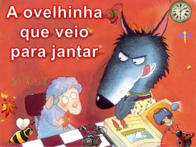 ― Oh não! OUTRA VEZ sopa de legumes! ― queixou-se o lobo, que já era velhinho. ―Quem me dera ter uma ovelhinha aqui á mesa...