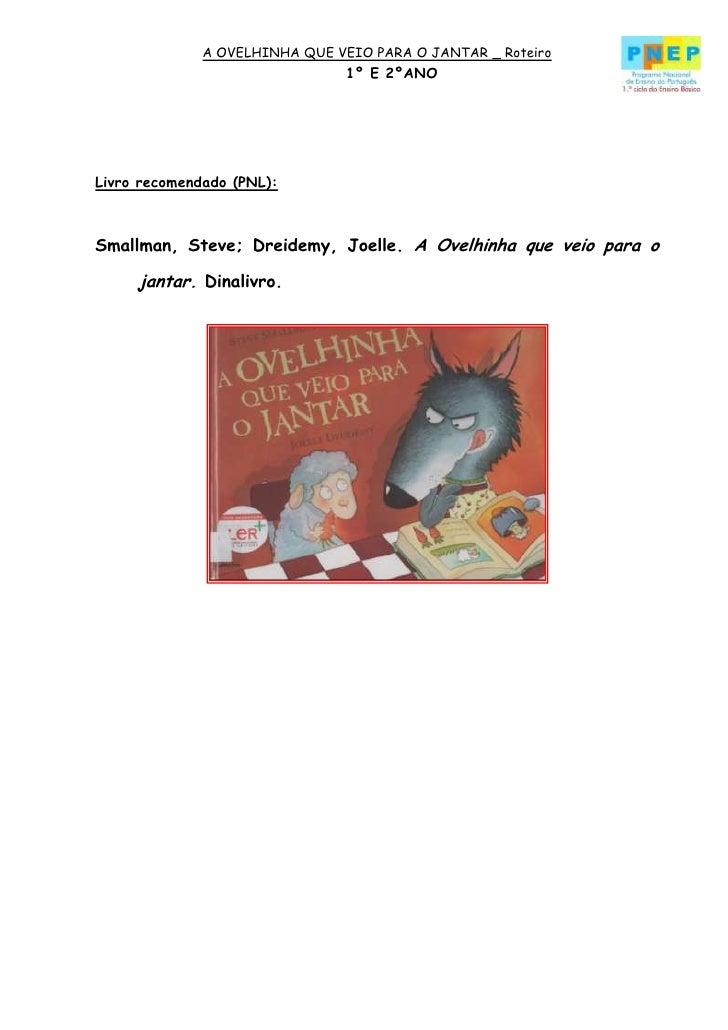 A OVELHINHA QUE VEIO PARA O JANTAR _ Roteiro                                1º E 2ºANOLivro recomendado (PNL):Smallman, St...