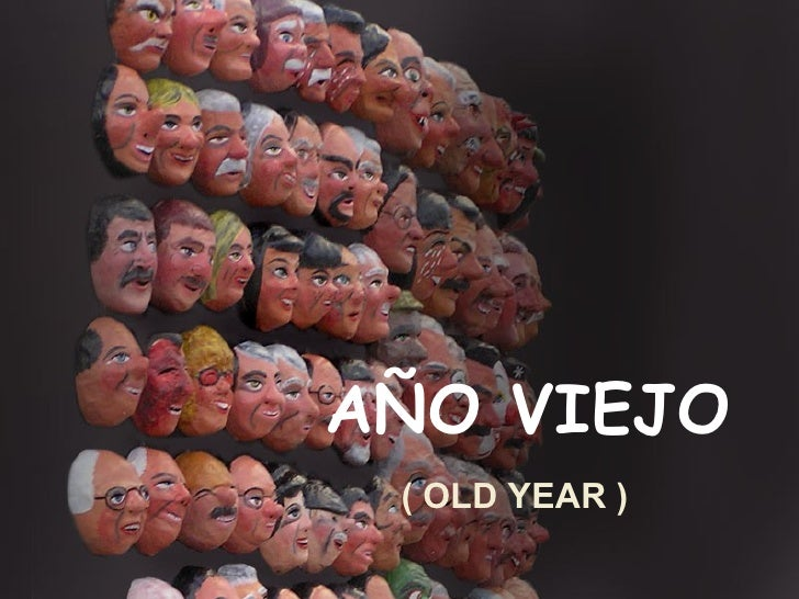 AÑO VIEJO ( OLD YEAR )