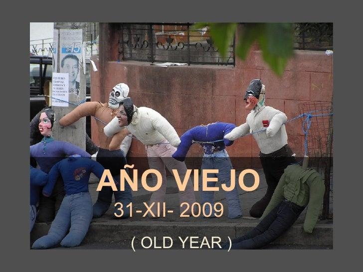 AÑO VIEJO 31-XII- 2009 ( OLD YEAR )