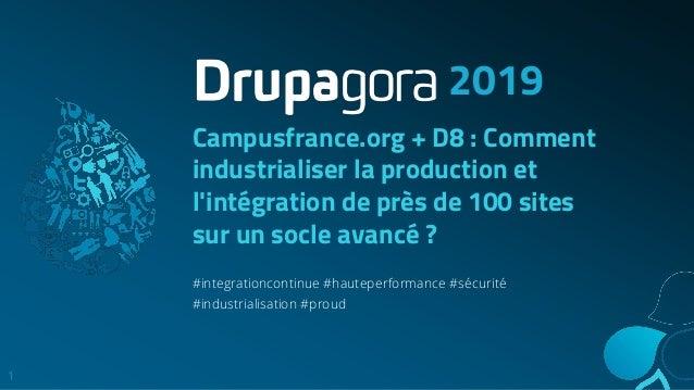 Campusfrance.org + D8 : Comment industrialiser la production et l'intégration de près de 100 sites sur un socle avancé ? #...