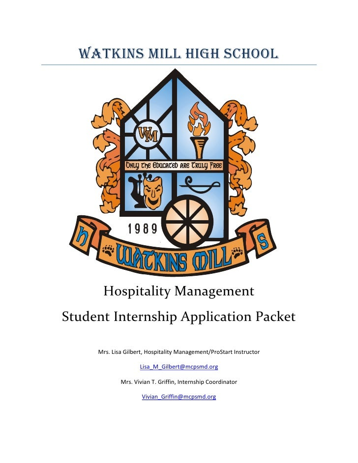 571500558799Watkins Mill High School<br />Hospitality Management<br />Student Internship Application Packet<br />Mrs. Lisa...