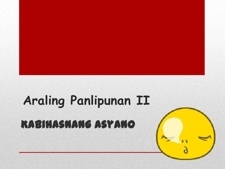 Araling Panlipunan IIKabihasnang Asyano