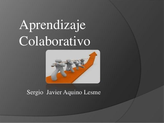 AprendizajeColaborativoSergio Javier Aquino Lesme