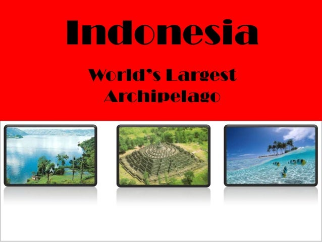 Indonesia World's Largest Archipelago