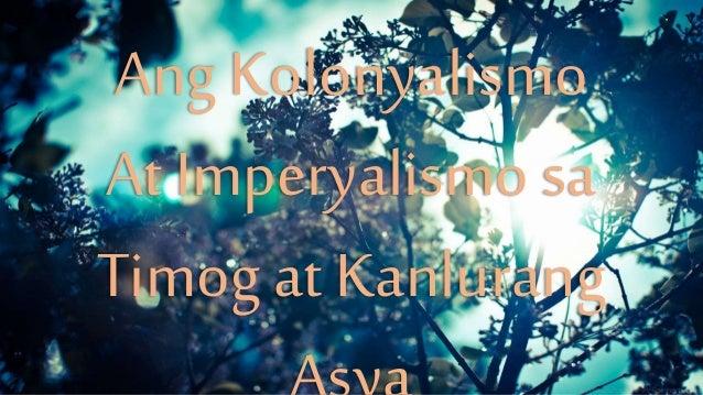 Ang Kolonyalismo At Imperyalismo sa Timog at Kanlurang