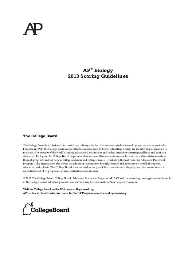 AP® Biology 2013 Scoring Guidelines  The College Board The College Board is a mission-driven not-for-profit organization t...