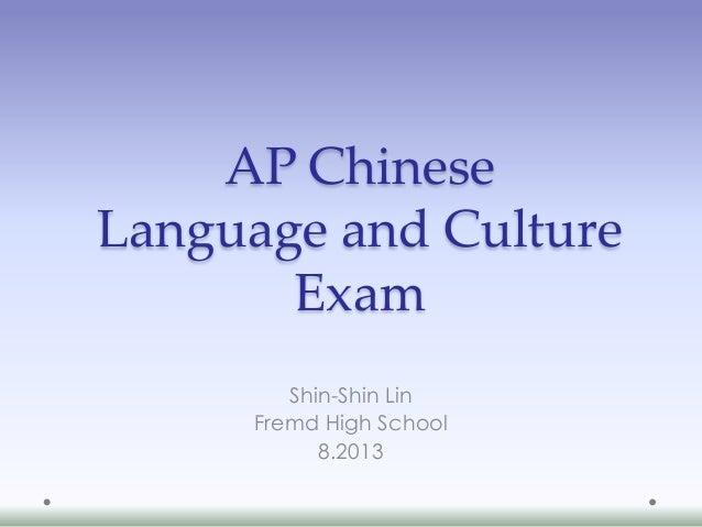 AP Chinese Language and Culture Exam Shin-Shin Lin Fremd High School 8.2013