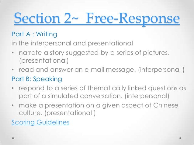 Section 2~ Free-Response Part A : Writing in the interpersonal and presentational • narrate a story suggested by a series ...