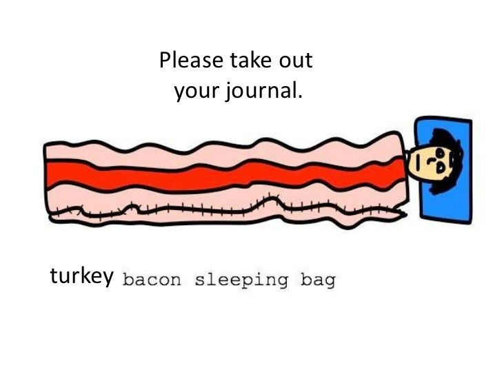 Please take out your journal.<br />turkey<br />