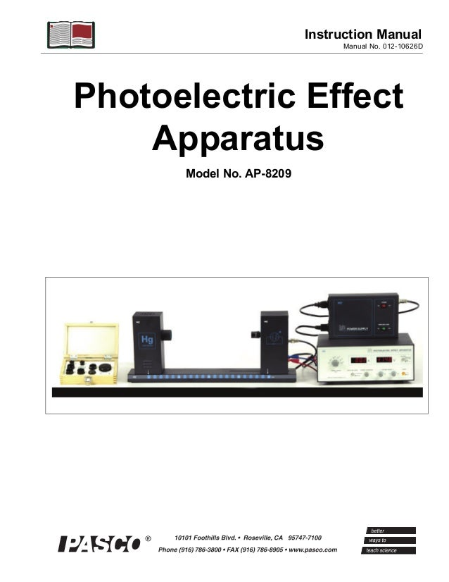 Instruction Manual                               Manual No. 012-10626DPhotoelectric Effect    Apparatus      Model No. AP-...