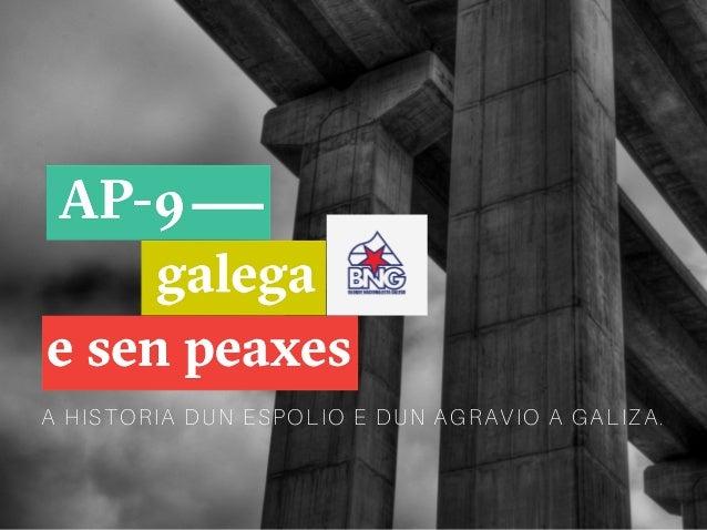 A HISTORIA DUN ESPOLIO E DUN AGRAVIO A GALIZA.
