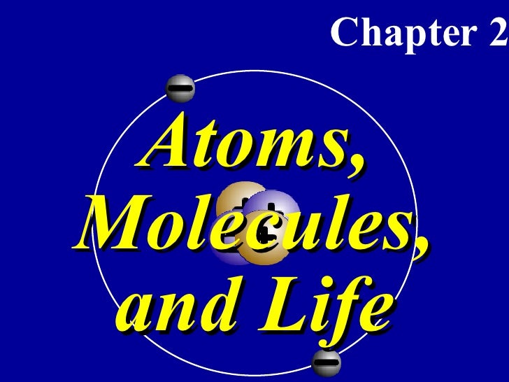 Atoms, Molecules, and Life