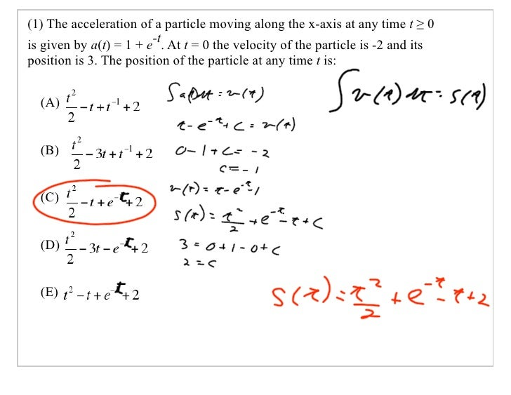(1) The acceleration of a particle moving along the x-axis at any time t ≥ 0 is given by a(t) = 1 + e-t. At t = 0 the velo...
