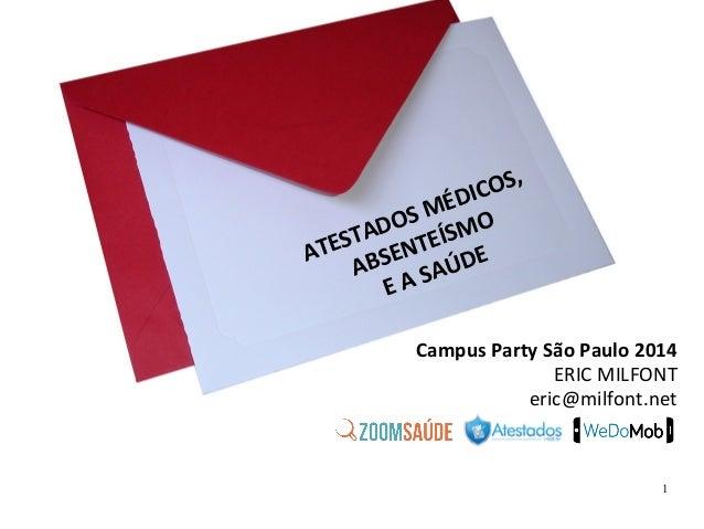 OS, ÉDIC OS M MO D STA NTEÍS ATE BSE Ú DE A A SA E Campus Party São Paulo 2014 ERIC MILFONT eric@milfont.net  1