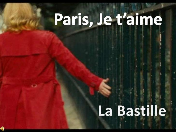 Notre travail est sur l'épisode La Bastille, du filmParis, Je t'aime, réalisé par Isabel Croixet.Le film est, génériquemen...