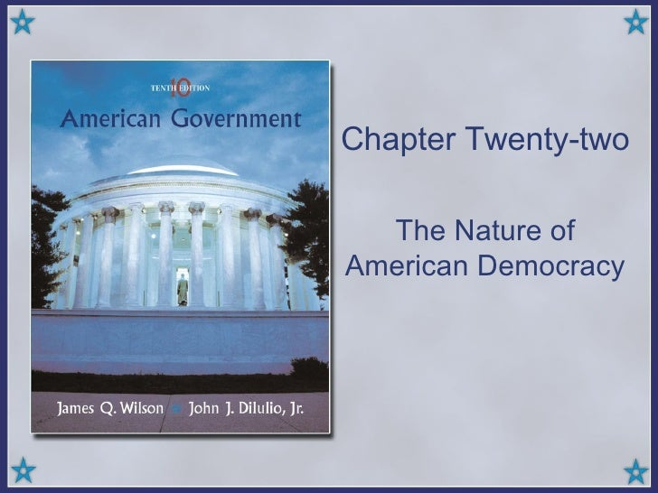Chapter Twenty-two The Nature of American Democracy
