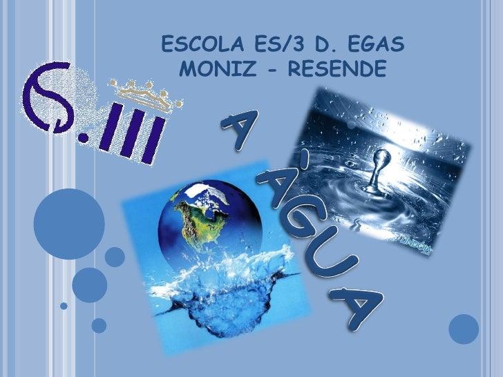 ESCOLA ES/3 D. EGAS MONIZ - RESENDE