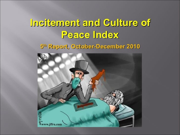 Incitement and Culture of Peace Index 5 th  Report, October-December 2010