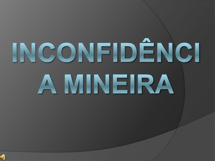 Inconfidência Mineira - Por Jéssica B.