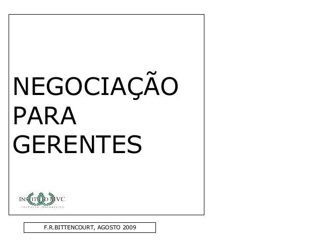 F.R.BITTENCOURT, AGOSTO 2009 NEGOCIAÇÃO PARA GERENTES