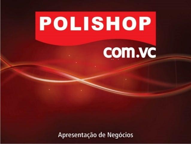 Apresentação de negócios Polishop. Tenha sua franquia POLISHOP !!!