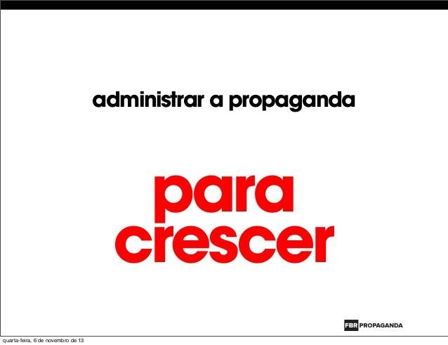 administrar a propaganda para crescer quarta-feira, 6 de novembro de 13