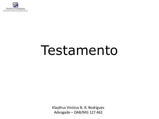 Testamento  Klaythus Vinícius B. R. Rodrigues  Advogado – OAB/MG 127.462