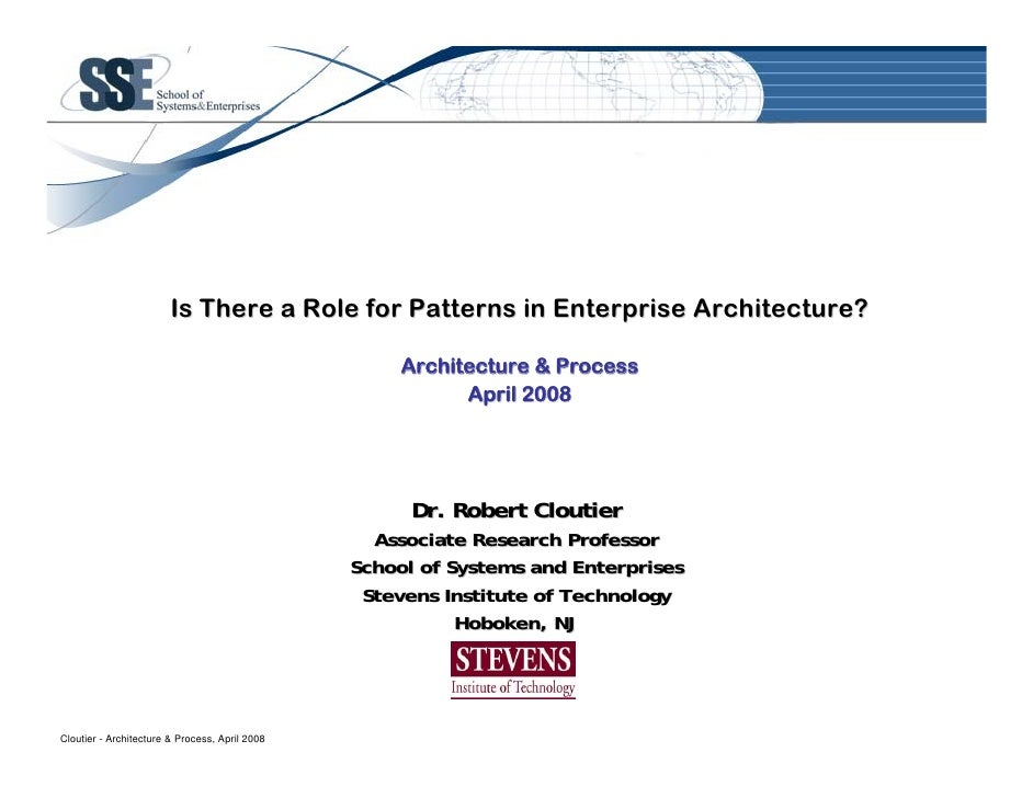 Is There a Role for Patterns in Enterprise Architecture?                                                       Architectur...
