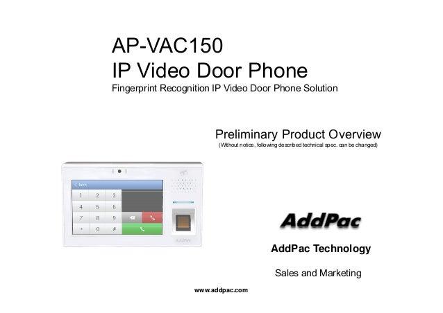 AP-VAC150AP VAC150 IP Video Door Phone Fi i t R iti IP Vid D Ph S l tiFingerprint Recognition IP Video Door Phone Solution...