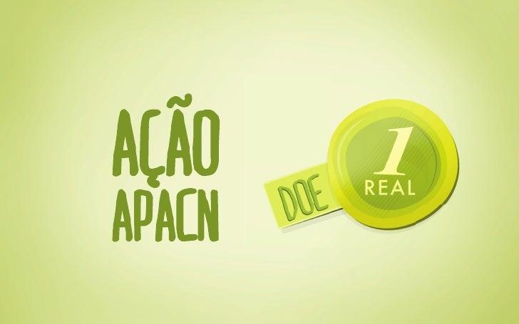 A APACN – Associação Paranaense de Apoio à Criançacom Neoplasia – precisava arrecadar doações paraconstruir um novo ambula...