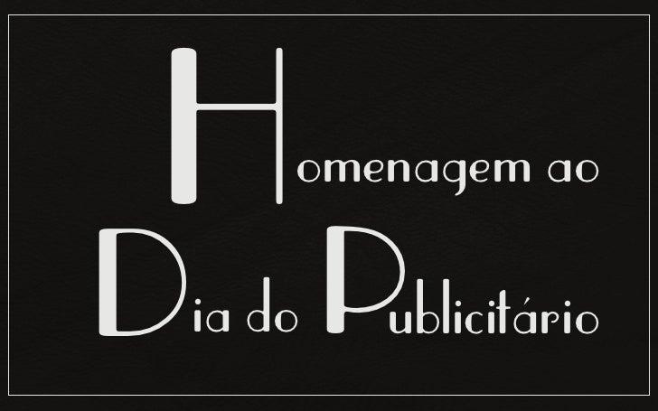 H    omenagem aoDia do Publicitário