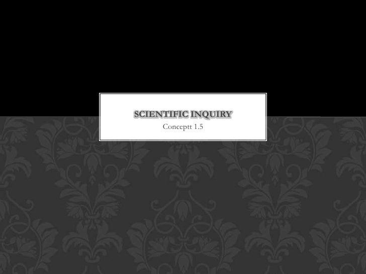 SCIENTIFIC INQUIRY     Conceptt 1.5