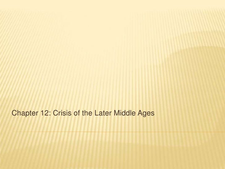 Chapter 12: Crisis of the Later Middle Ages<br />