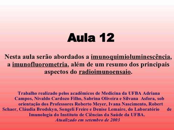 Trabalho realizado pelos acadêmicos de Medicina da UFBA Adriana  Campos, Nivaldo Cardozo Filho, Sabrina Oliveira e Silvana...