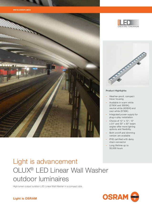 www.osram.asia  Product Highlights: –  Weather-proof, compact linear housing –  Available in warm white (2700K and 3000K...