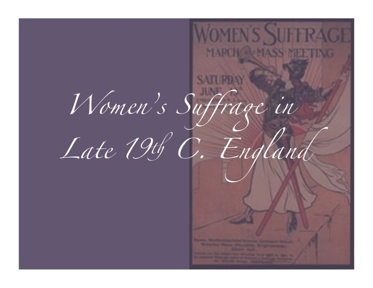 "Women's Suffra"" inLate 19$ C. England"