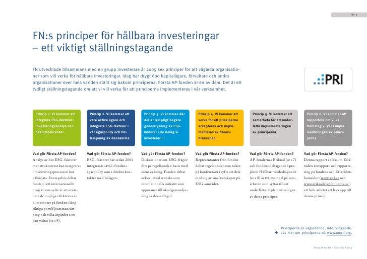 PRI 3     FN:s principer för hållbara investeringar – ett viktigt ställningstagande FN utvecklade tillsammans med en grupp...