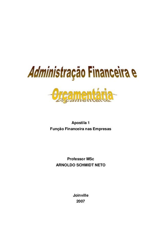 Apostila 1 Função Financeira nas Empresas Professor MSc ARNOLDO SCHMIDT NETO Joinville 2007