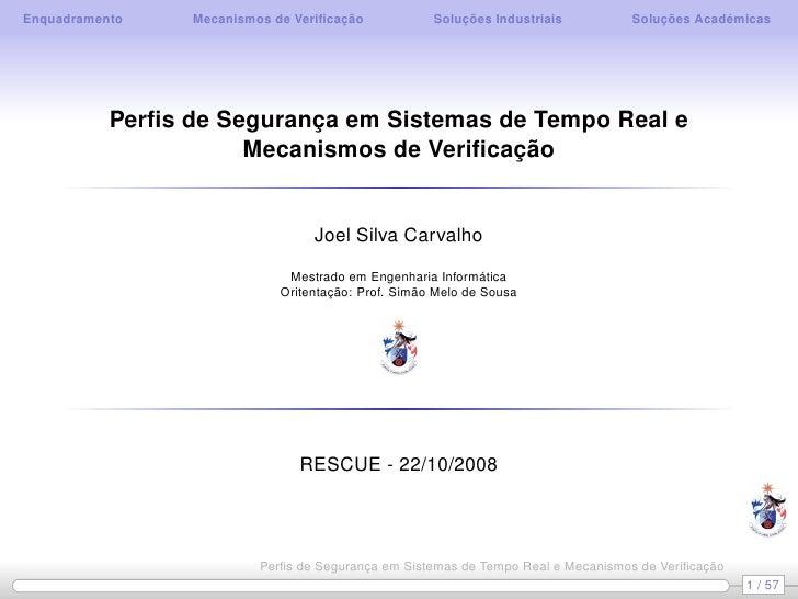 Enquadramento    Mecanismos de Verificação            Soluções Industriais         Soluções Académicas                Perfis...