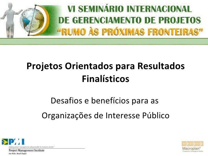 Projetos Orientados para Resultados Finalísticos Desafios e benefícios para as  Organizações de Interesse Público